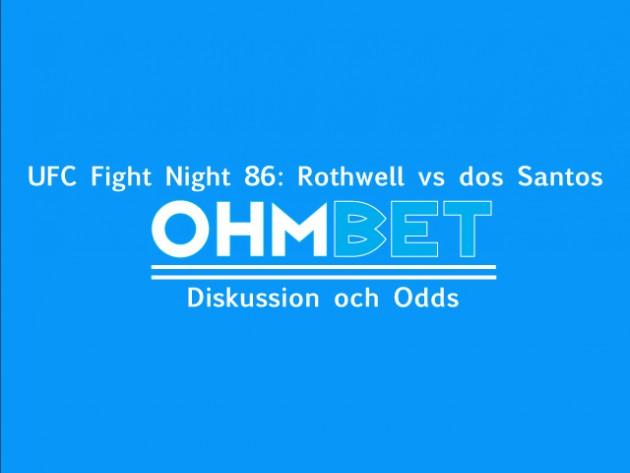 UFC Fight Night 86: Rothwell vs dos Santos – Diskussion och Odds