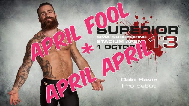 Daki Savic proffsdebut på Superior Challenge 13 var aprilskämt