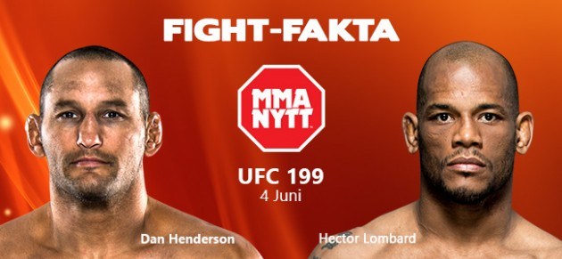 Fight-fakta: Dan Henderson vs. Hector Lombard